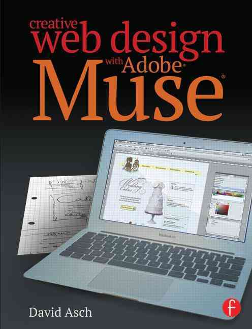 Creative Web Design With Adobe Muse By Asch, David